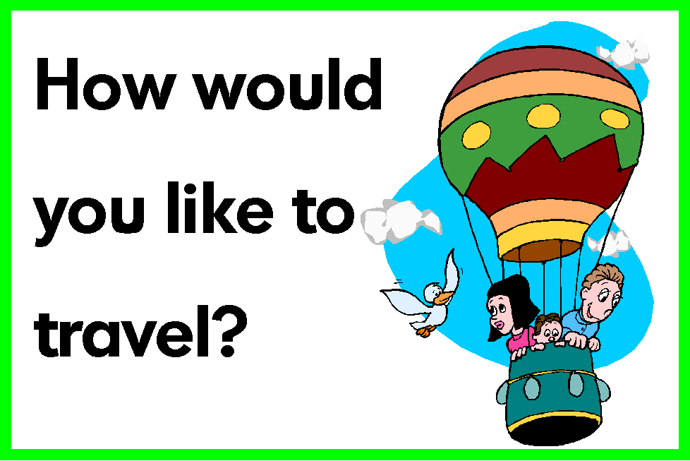 How would you like to travel?